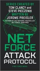 Net Force: Attack Protocol ebook by Jerome Preisler, Steve Pieczenik, Tom Clancy