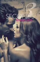 3 Seconds ebook by Bethany Lopez