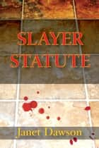 Slayer Statute ebook by Janet Dawson
