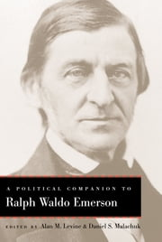 A Political Companion to Ralph Waldo Emerson ebook by Alan M. Levine, Daniel S. Malachuk