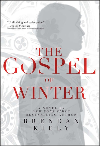 The Gospel of Winter ebook by Brendan Kiely