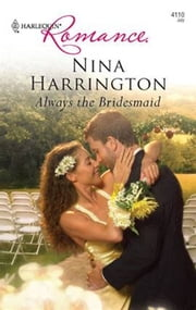 Always the Bridesmaid ebook by Nina Harrington