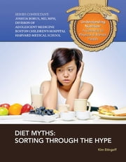 Diet Myths - Sorting Through the Hype ebook by Kim Etingoff