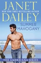Summer Mahogany ebook by Janet Dailey