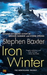 Iron Winter - The Northland Trilogy ebook by Stephen Baxter