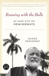 Running with the Bulls - My Years with the Hemingways ebook by Valerie Hemingway