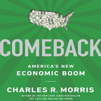 Comeback - America's New Economic Boom audiobook by Charles Morris