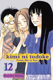 Kimi ni Todoke: From Me to You, Vol. 12 ebook by Karuho Shiina