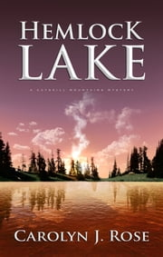 Hemlock Lake - A Catskill Mountains Mystery ebook by Carolyn J. Rose