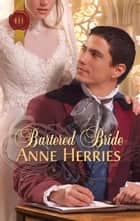 Bartered Bride (Mills & Boon Historical) ebook by Anne Herries