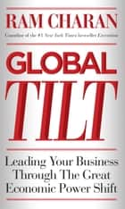 Global Tilt ebook by Ram Charan