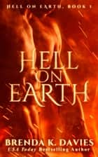 Hell on Earth (Hell on Earth, Book 1) ebook by Brenda K. Davies