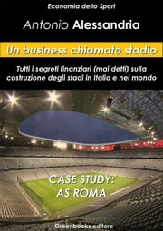 Un business chiamato stadio ebook by Antonio Alessandria