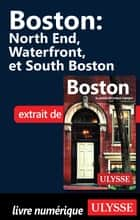Boston - North End, Waterfront et South Boston ebook by Collectif