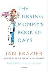 The Cursing Mommy's Book of Days - A Novel ebook by Ian Frazier
