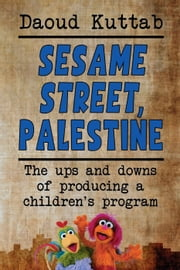 Sesame Street, Palestine ebook by Daoud Kuttah