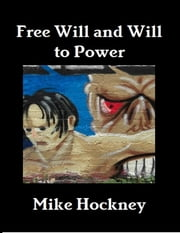 Free Will and Will to Power ebook by Mike Hockney