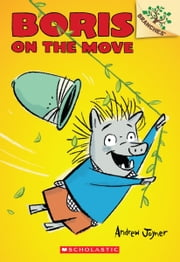 Boris #1: Boris on the Move (A Branches Book) ebook by Andrew Joyner