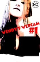 Wendy's Webcam #1 - An erotic comic book ebook by Wendy Matthews