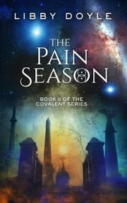 The Pain Season - Book II of the Covalent Series ebook by Libby Doyle