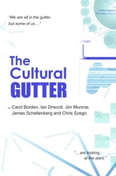 The Cultural Gutter ebook by Carol Borden,Ian Driscoll,Jim Munroe,James Schellenberg and Chris Szego