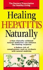 Healing Hepatitis Naturally (Doctors' Prescription for Healthy Living) ebook by Doctor's Prescription for Healthy Living