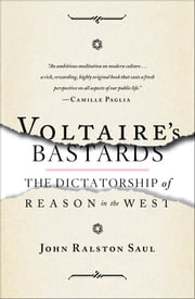 Voltaire's Bastards ebook by John Ralston Saul