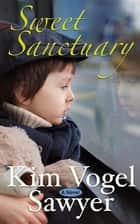 Sweet Sanctuary ebook by Kim Vogel Sawyer