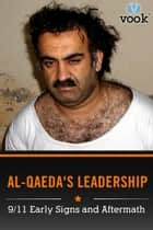 Al-Qaeda's Leadership: 9/11 Early Signs and Aftermath ebook by Vook