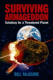 Surviving Armageddon: Solutions for a threatened planet ebook by Bill McGuire