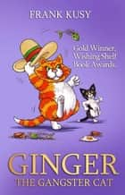 Ginger the Gangster Cat ebook by Frank Kusy