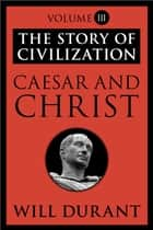 Caesar and Christ ebook by Will Durant