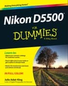 Nikon D5500 For Dummies ebook by Julie Adair King