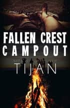 Fallen Crest Campout - Fallen Crest Series ebook by Tijan