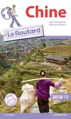 Guide du Routard Chine 2018/19 eBook by Collectif