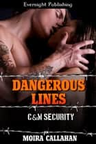 Dangerous Lines ebook by Moira Callahan