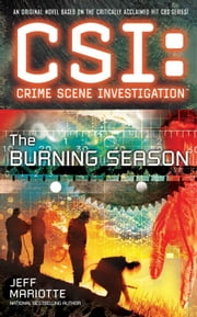 CSI: Crime Scene Investigation: The Burning Season ebook by Jeff Mariotte