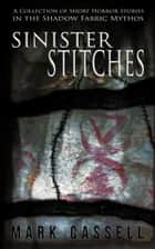 Sinister Stitches ebook by Mark Cassell