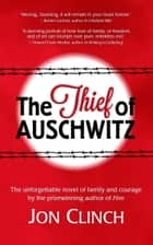 The Thief of Auschwitz ebook by Jon Clinch