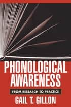 Phonological Awareness ebook by Gail T. Gillon, PhD