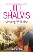 Messing with Mac ebook by Jill Shalvis