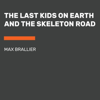 The Last Kids on Earth and the Skeleton Road audiobook by Max Brallier