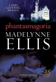 Phantasmagoria ebook by Madelynne Ellis