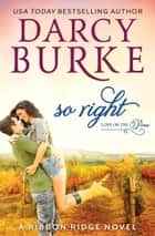 So Right ebook by Darcy Burke
