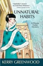 Unnatural Habits ebook by Kerry Greenwood Greenwood