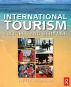 International Tourism ebook by Yvette Reisinger, PhD,Frederic Dimanche