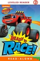 Ready to Race (Blaze and the Monster Machines) ebook by Nickelodeon Publishing