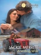 A Willing Wife (Mills & Boon M&B) ebook by Jackie Merritt