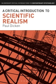 A Critical Introduction to Scientific Realism ebook by Paul Dicken