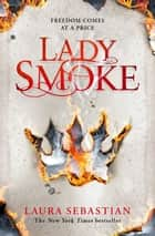 Lady Smoke ekitaplar by Laura Sebastian